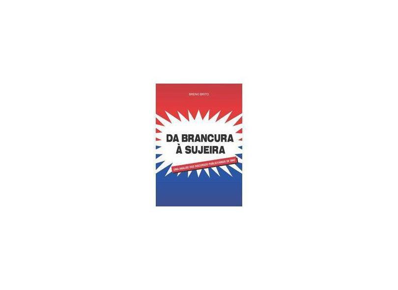 Da Brancura à Sujeira - Breno Brito - 9788591218219