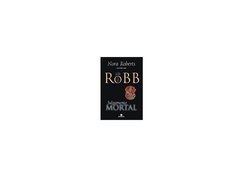 Julgamento Mortal - Roberts, Nora - 9788528613735