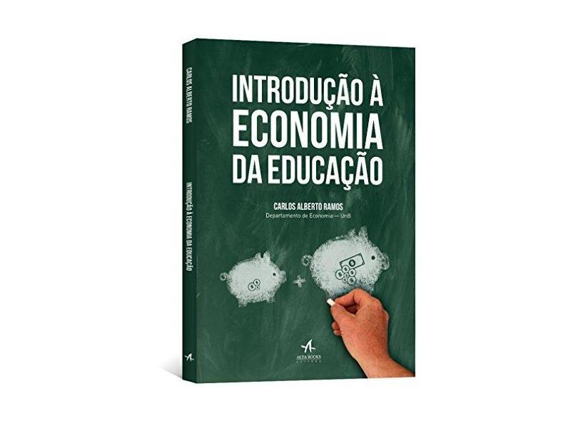 Introdução À Economia da Educação - Ramos, Carlos Alberto - 9788576089247