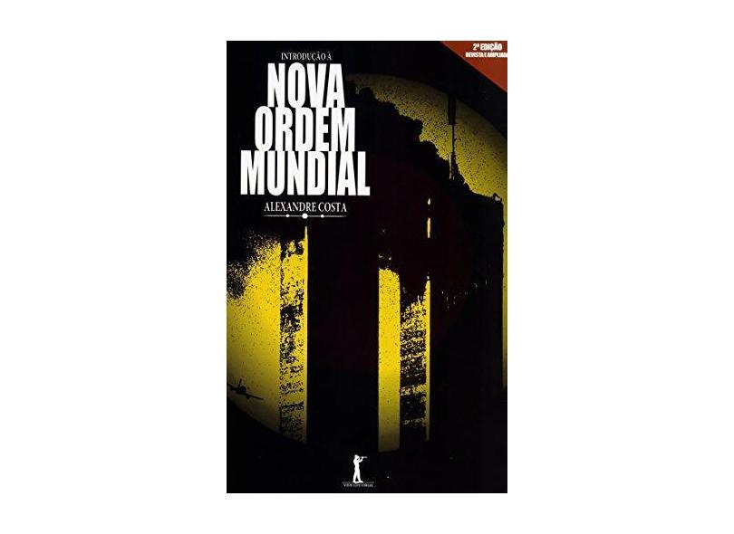 Introdução À Nova Ordem Mundial - 2ª Ed. 2015 - Costa, Alexandre - 9788567394503