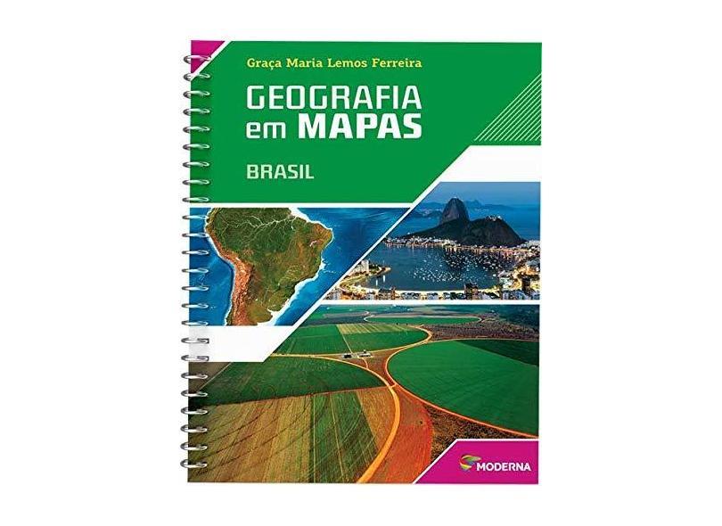 Geografia Em Mapas - Brasil - 5ª Ed. 2014 - Consumível - Ferreira, Graca Maria Lemos - 9788516095512