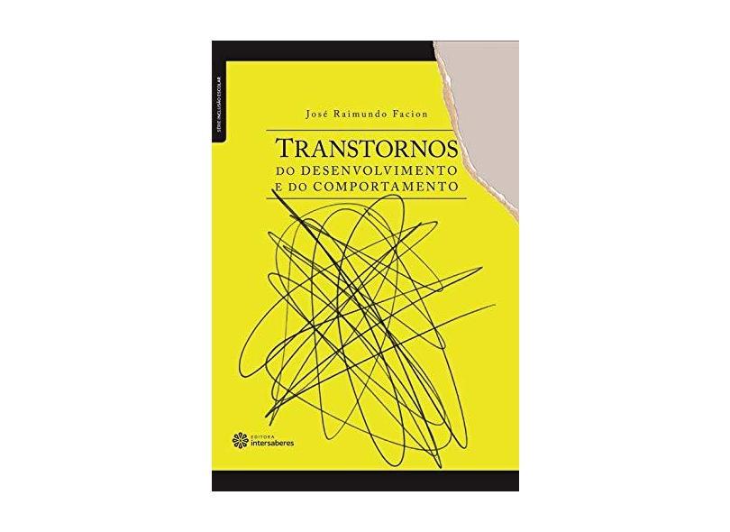 Transtornos do desenvolvimento e do comportamento - José Raimundo Facion - 9788582126448