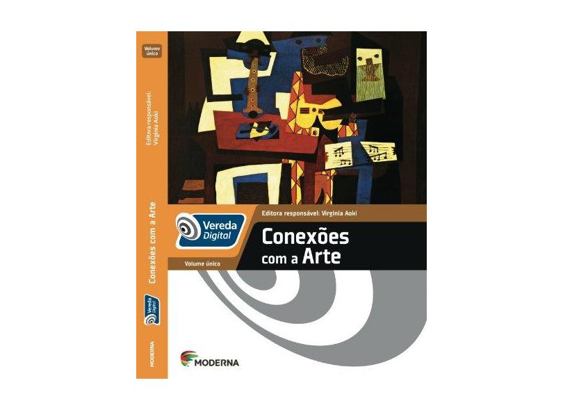 Vereda Digital - Conexões Com A Arte - Volume Único - Editora Moderna; Editora Moderna - 9788516093372