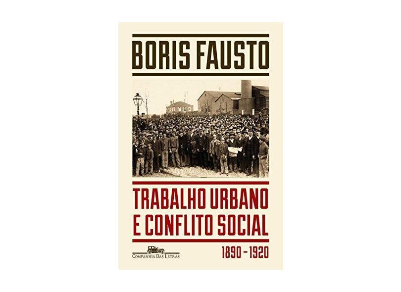 Trabalho Urbano e Conflito Social - Boris Fausto - 9788535927900