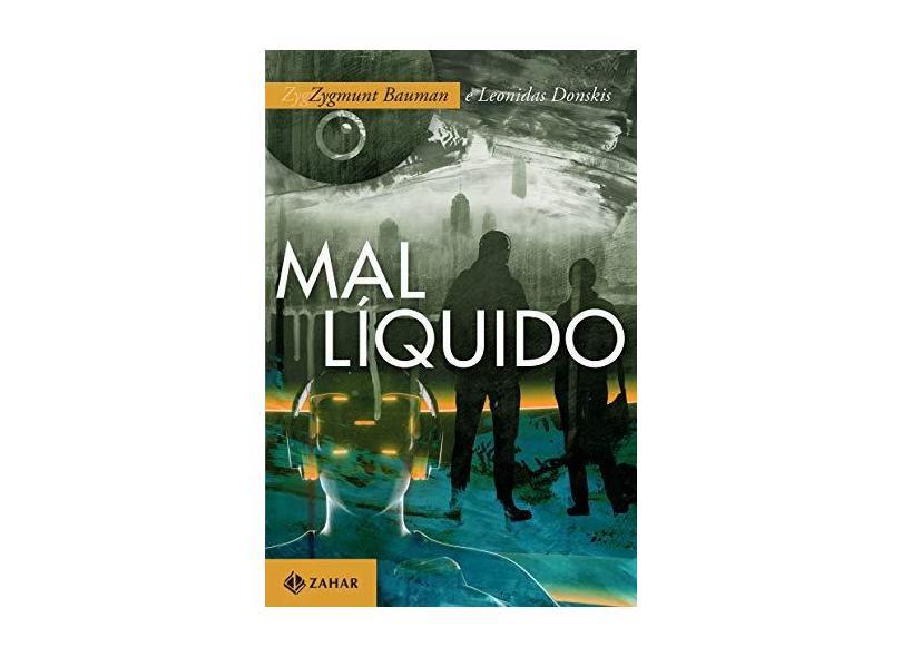 Mal líquido: Vivendo num mundo sem alternativas - Zygmunt Bauman - 9788537818152