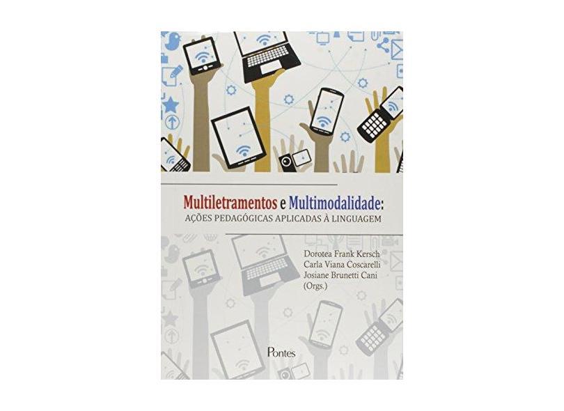 Multiletramentos e Multimodalidade - Ações Pedagógicas Aplicadas À Linguagem - Coscarelli,carla Viana - 9788571137448