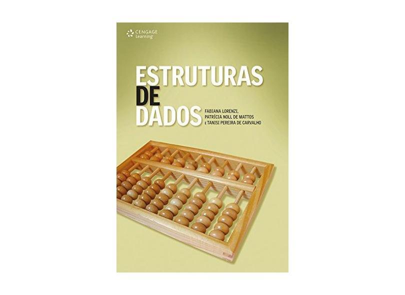 Estruturas de Dados - Lorenzi, Fabiana; Mattos, Patrícia Noll De; Carvalho, Tanisi Pereira De - 9788522105564