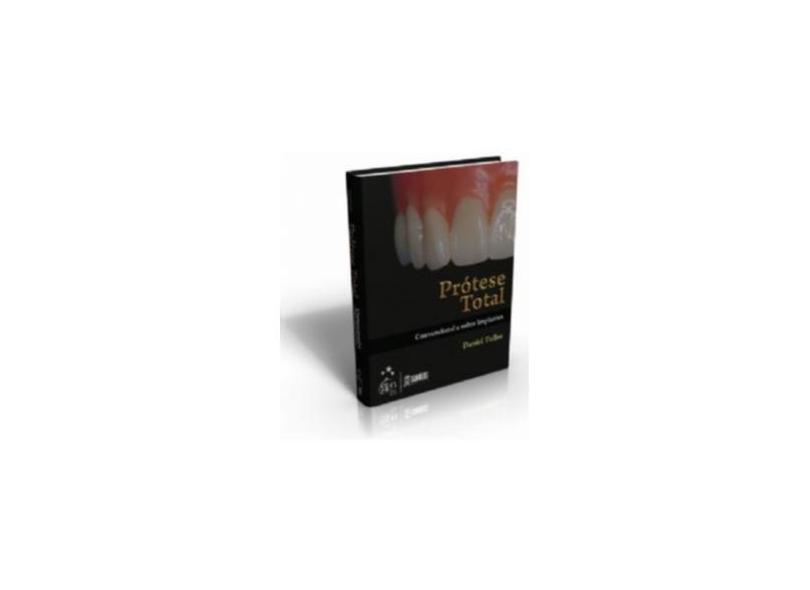 Prótese Total - Convencional e Sobre Implantes - Telles, Daniel - 9788572887564