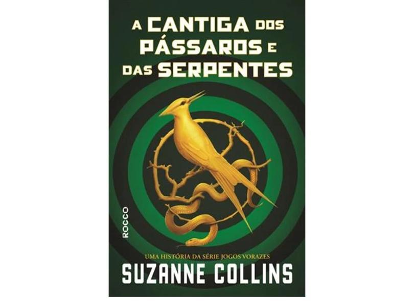 A Cantiga dos Pássaros e das Serpentes - Collins, Suzanne - 9786556670003