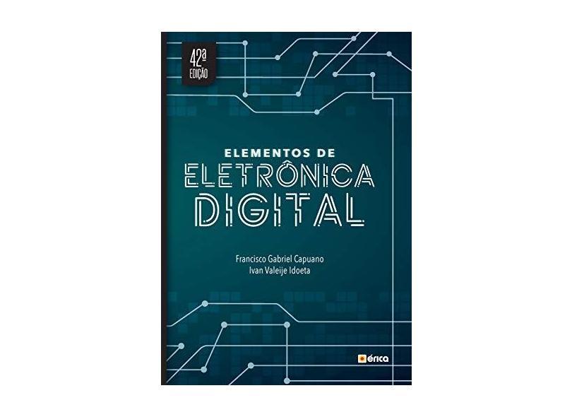 Elementos De Eletrônica Digital - Ivan Valeije Idoeta Francisco Gabriel Capuano - 9788536530383