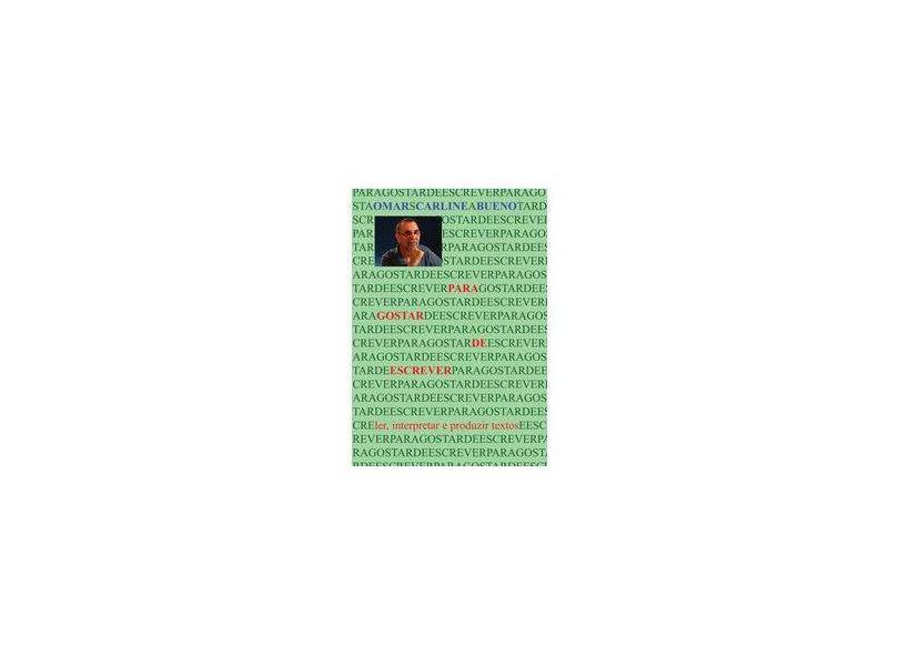 Para Gostar de Escrever - Omar Carline Bueno - 9788591622108