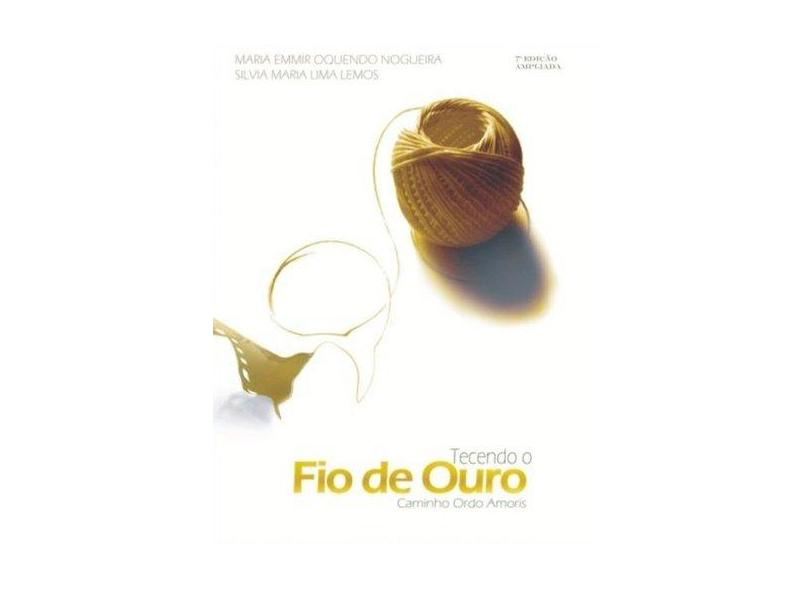 Tecendo o Fio de Ouro. Itinerário Para o Autoconhecimento - Silvia Maria Lima Lemos - 9788577840427