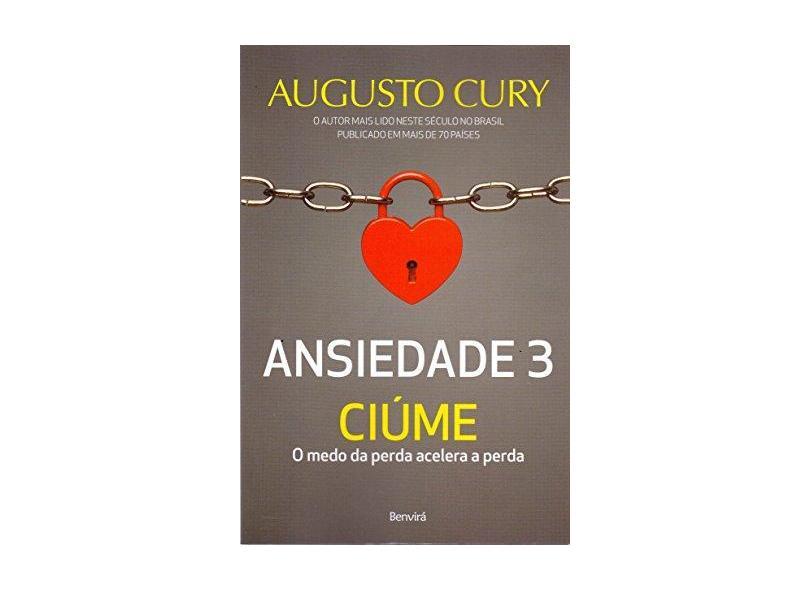 Ansiedade 3 - Ciúme - Cury,augusto - 9788557171336