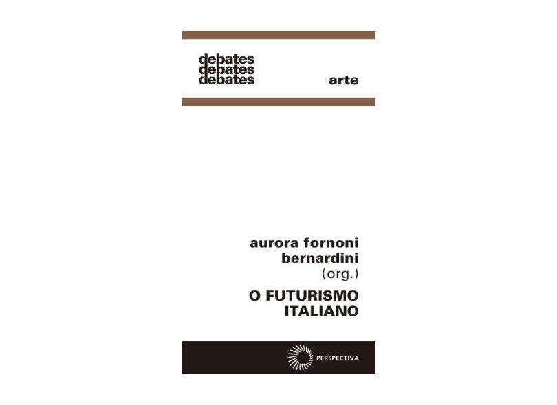 O Futurismo Italiano. Manifestos - Capa Comum - 9788527304658