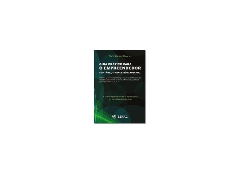 Guia Prático Para o Empreendedor Contábil, Financeiro e Atuarial - Nabil Ahmad Mourad - 9788593549045