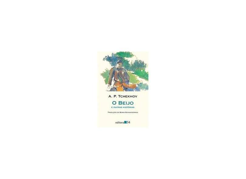 O Beijo e Outras Histórias - Col. Leste - Tchékhov, Anton Pávlovitch - 9788573263404