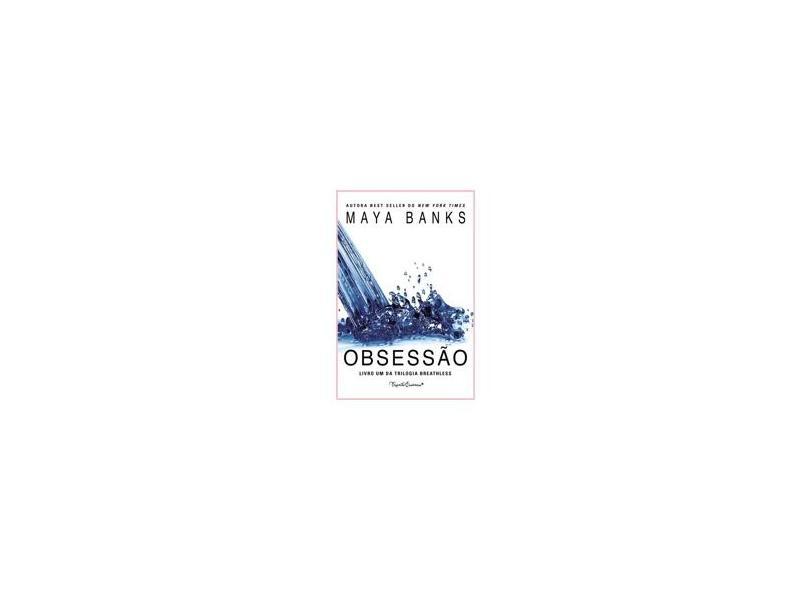 Obsessão - Banks, Maya - 9788580447903