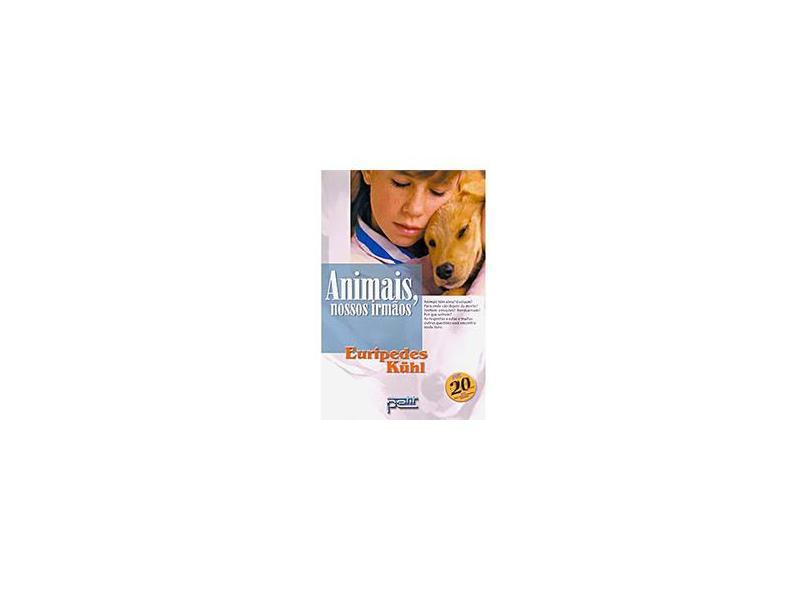 Animais - Nossos Irmaos - Kuhl,euripedes - 9788572530255