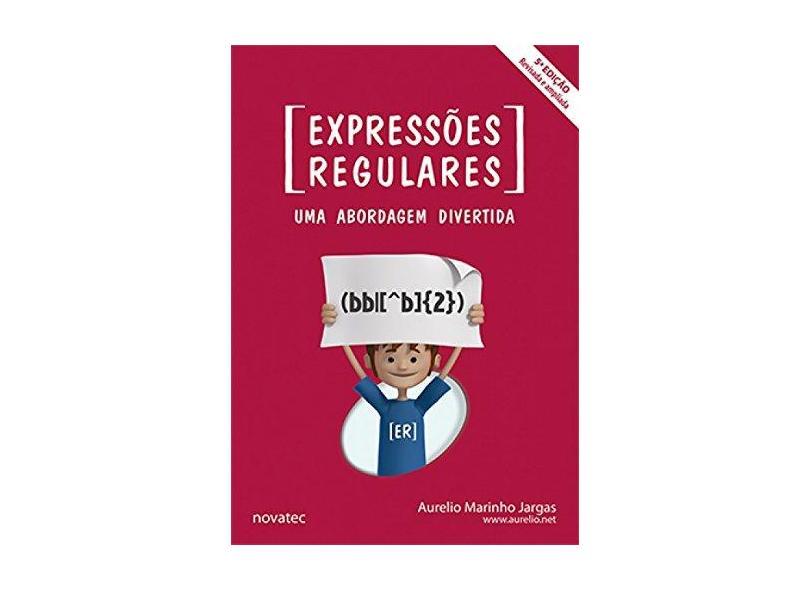 Expressões Regulares - Aurelio Marinho Jargas - 9788575224748
