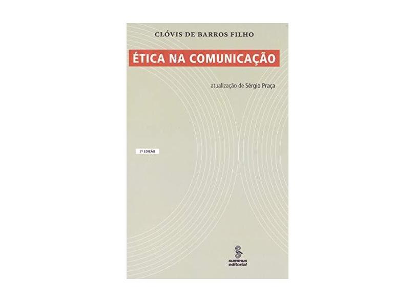 Ética na Comunicação - 6ª Ed. Revista e Atualizada - Barros Filho, Clovis De - 9788532305060
