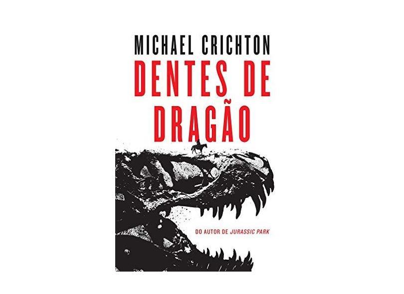 Dentes de Dragão - Michael Crichton - 9788580418446