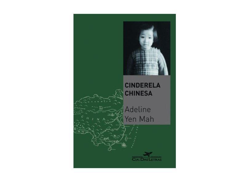 Cinderela Chinesa - A História Secreta de uma Filha Renegada - Mah, Adeline Yen - 9788535908459