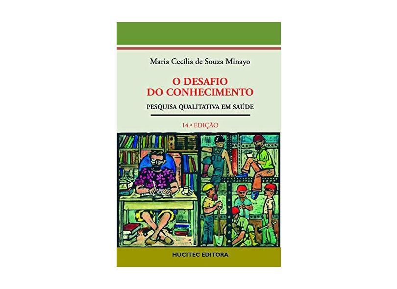 O Desafio do Conhecimento. Pesquisa Qualitativa em Saúde - Maria Cecília De Souza Minayo - 9788527101813