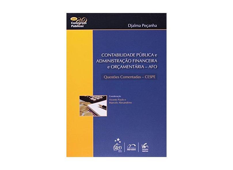 Contabilidade Pública e Administração Financeira e Orçamentária... - Série Concursos Públicos - Peçanha,djalma - 9788530902612