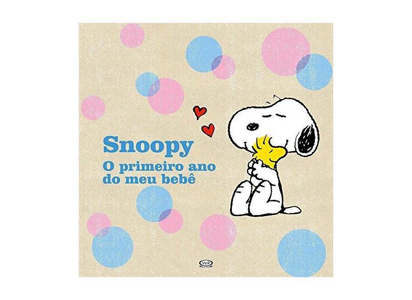 Snoopy - Primeiro Ano do Meu Bebê - Peanuts; - 9788550700236
