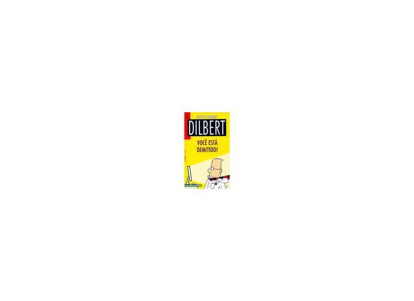 Dilbert - Você Está Demitido ! - Vol. 2 - Adams, Scott - 9788525417749