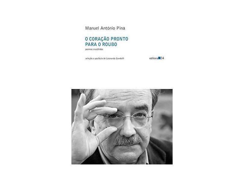 O coração pronto para o roubo: Poemas escolhidos - Manuel António Pina - 9788573267198