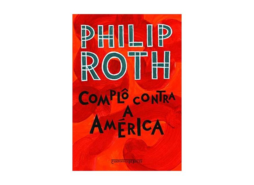 Complô Contra A América - Philip Roth - 9788535925432