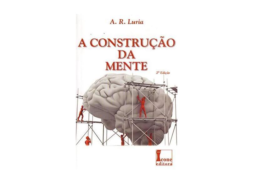 A Construção da Mente - 2ª Ed. 2015 - Luria, A. R. - 9788527412803