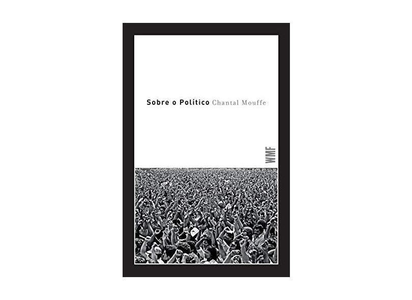 Sobre o Político - Chantal Mouffe - 9788578279462