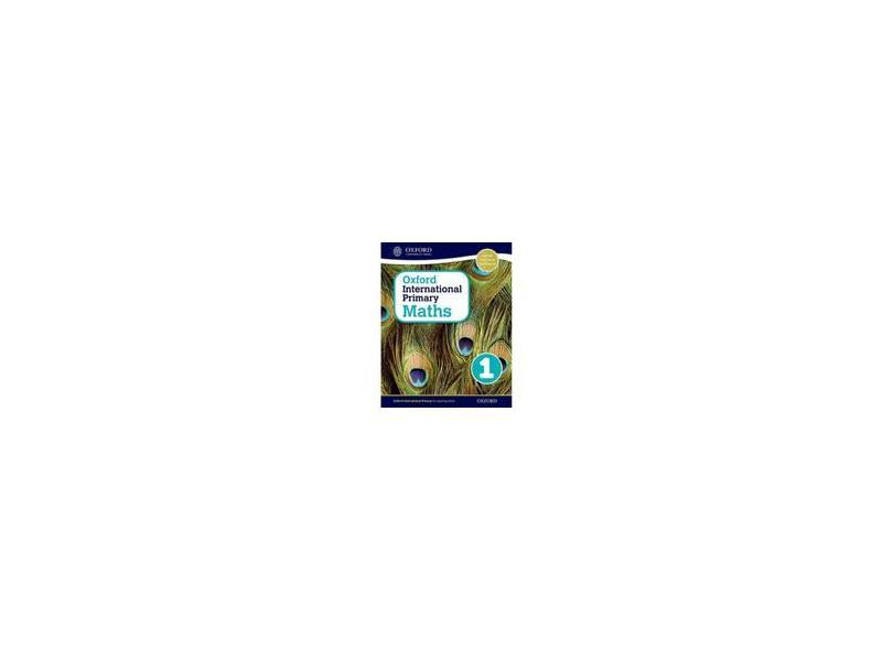 OXFORD INTERNATIONAL PRIMARY MATHS 1 - STUDENT BOOK 1 - Clissold, Caroline / Glithro, Linda / Rees, Janet / Moseley, Cherri - 9780198394594