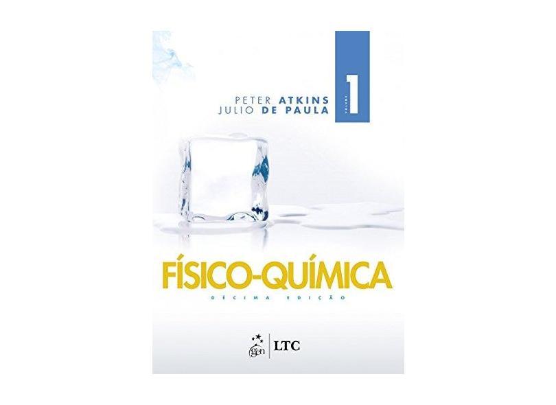 Físico-química (Volume 1) - Peter Atkins - 9788521634621
