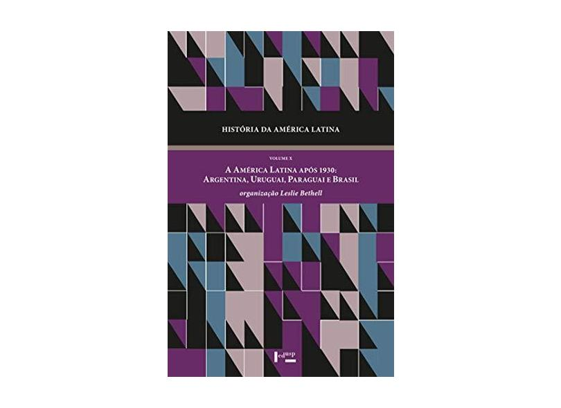 História da América Latina - Volume X - Leslie Bethell - 9788531416828