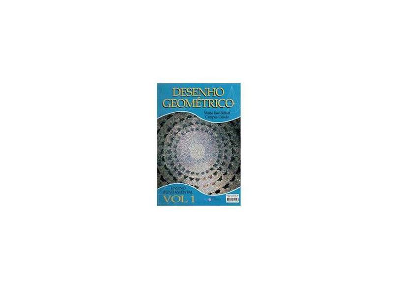 Desenho Geométrico - Vol. 1 - Edição Reformulada - Maria José Belfort - 9788540307056