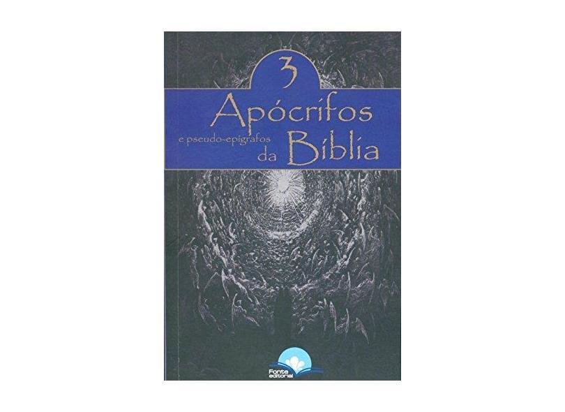 Apócrifos da Bíblica e Pseudo-Epígrafos - Volume 3 - Eduardo De Proença - 9788592384159