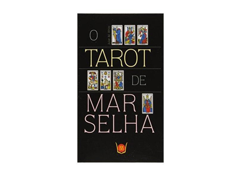 O Tarot de Marselha - Baralho - White, Julian M. - 9788581890739