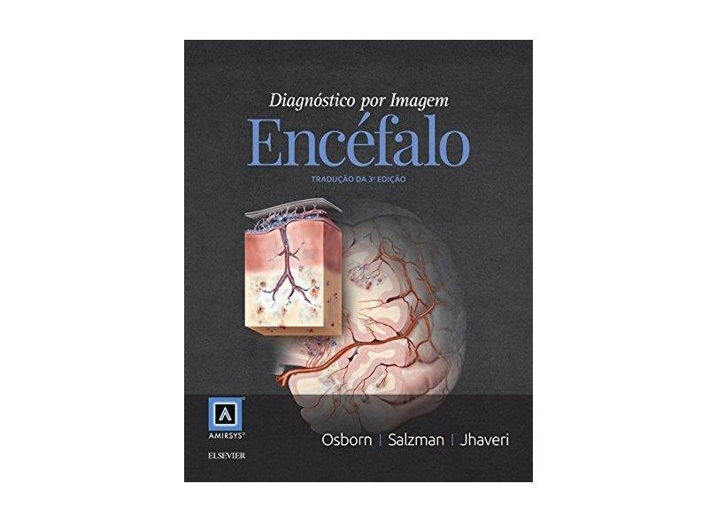 Diagnóstico por Imagem. Encéfalo - Anne Osborn - 9788535287035