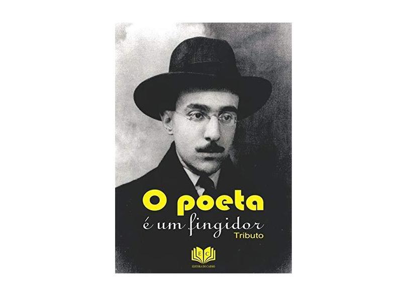 O Poeta É Um Fingidor - Vários Autores - 9788592311063