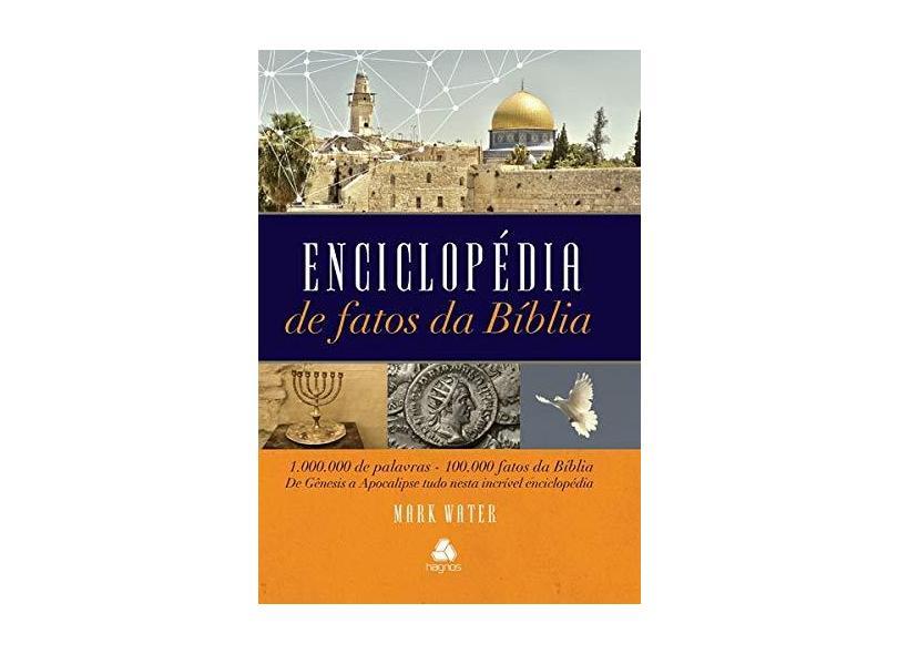 Enciclopédia de Fatos da Bíblia - 1.000.000 de Palavras-100.000 Fatos da Bíblia - Water, Mark - 9788577421374