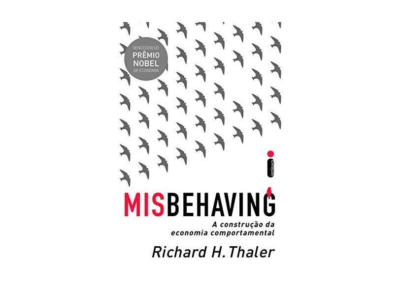 Misbehaving: A Construção Da Economia Comportamental - Richard H. Thaler - 9788551004135