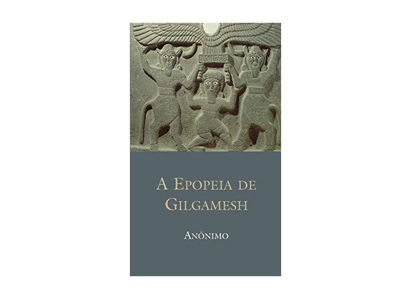 Epopeia de Gilgamesh, A - Anônimo - 9788578273590