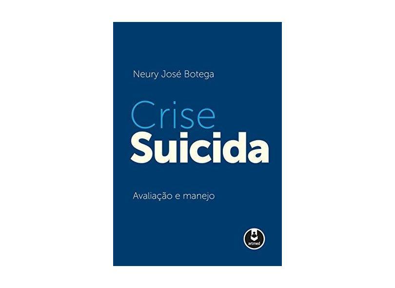 Crise Suicida - Botega, Neury José - 9788582712375
