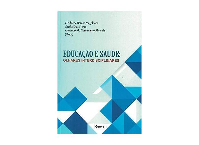 Educação e Saúde. Olhares Interdisciplinares - Clarilza Prado De Souza - 9788571139978