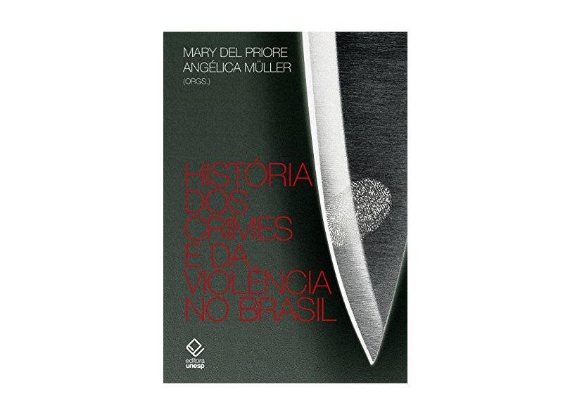 História dos Crimes e da Violência no Brasil - Del Priore Mary - 9788539306992