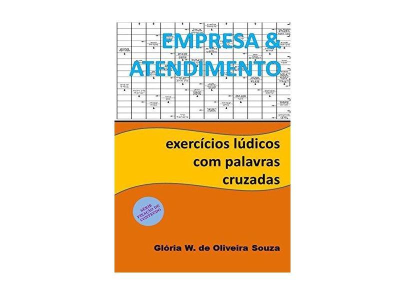 Empresa e Atendimento - Glória W. De Oliveira Souza - 9788592267063