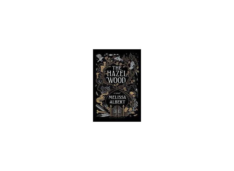 The Hazel Wood - Melissa Albert - 9781250192196